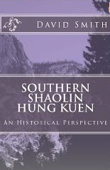 Book Review: Southern Shaolin Hung Kuen, An Historical Perspective by David Smith
